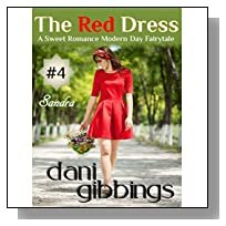 The Red Dress - Part 4: A Sweet Romance Modern Day Fairytale Short Story