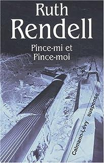 Pince-mi et Pince-moi : roman, Rendell, Ruth