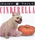 Fairytails: Cinderella: Dog-eared Renditions of the Classics
