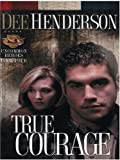 True Courage (Uncommon Heroes, Book 4) (0786274328) by Dee Henderson