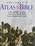 Children's Atlas of the Bible: A Photographic Account of the Journeys in the Bible from Abraham to St. Paul (0764150502) by Wansbrough, Henry