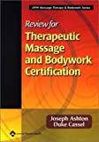 Review for Therapeutic Massage and Bodywork Certification (LWW Massage Therapy & Bodywork Series)