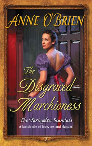 The Disgraced Marchioness (Harlequin Historical Series), Anne O'Brien