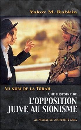 Yakov M. Rabkin, Au nom de la Torah. Une histoire de l'opposition juive au sionisme