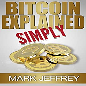 Bitcoin Explained Simply Audiobook