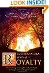 The Supernatural Ways of Royalty: Dis...