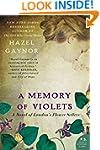 A Memory of Violets: A Novel of Londo...