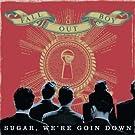 Sugar, We're Goin Down [CD2]