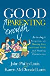 Good Enough Parenting: An In-Depth Pe...