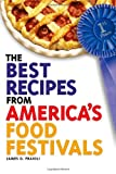 The Best Recipes from America's Food Festivals (Idiot's Guides)