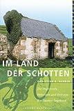 Im Land der Schotten: die Highlands, Hebriden und Orkneys (Reisen, Menschen, Abenteuer) title=