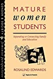 Mature Women Students: Separating Of Connecting Family And Education (Gender and Society : Feminist Perspectives on the Past and Present)