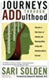Journeys Through Addulthood: Discover a New Sense of Identity and Meaning While Living With Attention Deficit Disorder