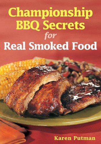Championship BBQ Secrets For Real Smoked Food