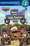 Mater and the Little Tractors (Disney/Pixar Cars) (Step into Reading)