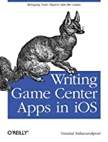 Writing Game Center Apps in iOS: Bringing Your Players Into the Game ebook download