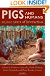 Pigs and Humans: 10,000 Years of Inte...