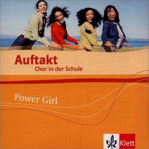 Auftakt. Chor in der Schule. Girl Power. Heft 14. CD . (Lernmaterialien)