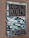 A Man Called Intrepid - The Secret War 1939-1945 (0333193776) by WILLIAM STEVENSON