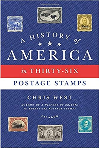 A History of America in Thirty-Six Postage Stamps written by Chris West