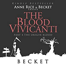 The Blood Vivicanti Part 4: The Origin Blood (       UNABRIDGED) by Becket Narrated by Simone Tetrault