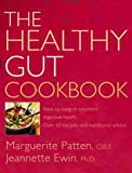 The Healthy Gut Cookbook: How to Keep in Excellent Digestive Health with 60 Recipes and Nutrition Advice (0007141289) by Patten, Marguerite