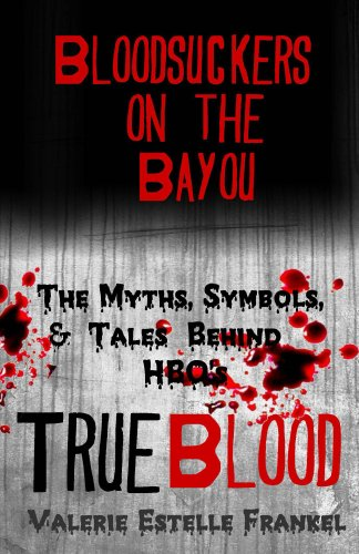 bloodsuckers-on-the-bayou-the-myths-symbols-and-tales-behind-hbos-true-blood-english-edition