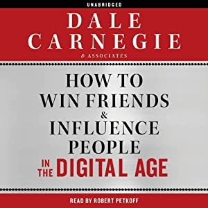 How to Win Friends and Influence People in the Digital Age | [Dale Carnegie & Associates]