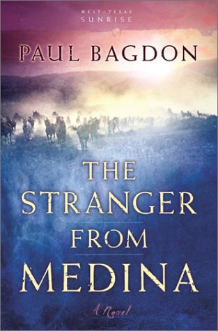 Image for The Stranger from Medina: A Novel (Bagdon, Paul. West Texas Sunrise, Bk. 3.)