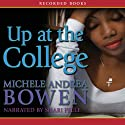 Up at the College (       UNABRIDGED) by Michele Andrea Bowen Narrated by Shari Peele
