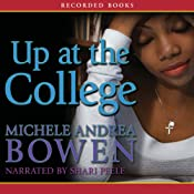 Up at the College | [Michele Andrea Bowen]