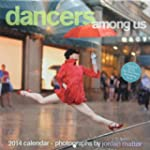 Dancers Among Us 2014 Wall Calendar