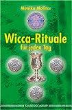 Wicca-Rituale für jeden Tag