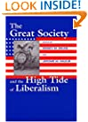 The Great Society And The High Tide Of Liberalism (Political Development of the American Nation: Studies in Politics and History)