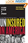 Uninsured in America: Life and Death...