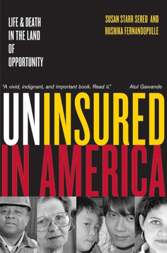 Uninsured in America: Life and Death in the Land of...