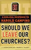 Should We Leave Our Churches?: A Biblical Response to Harold Camping (0875527884) by J. Ligon Duncan