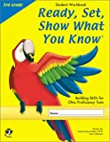 Ready, Set, Show What You Know, Grade 3 Student Workbook: Building Skills for Ohio Proficiency Tests