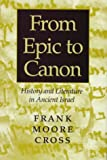img - for From Epic to Canon: History and Literature in Ancient Israel book / textbook / text book