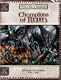 Champions of Ruin (Dungeon & Dragons d20 3.5 Fantasy Roleplaying, Forgotten Realms Setting)(Jeff Crook/Wil Upchurch/Gwendolyn F. M. Kestrel)