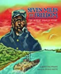 Seven Miles to Freedom: The Robert Sm...