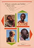 Where Camels are better than Cars: A locality study in Mali, West Africa for Key Stage 2 (0948838256) by McFarlane, Catherine