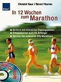 In 12 Wochen zum Marathon - Christof Baur, Bernd Thurner
