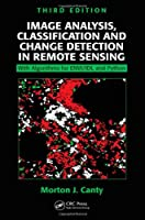 Image Analysis, Classification and Change Detection in Remote Sensing, 3rd Edition Front Cover