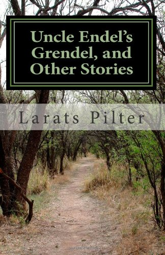 Uncle Endel'S Grendel, And Other Stories front-149041