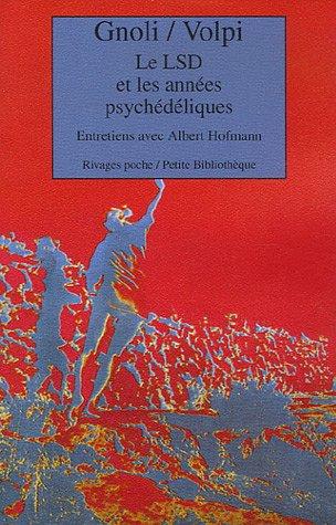 Le LSD et les années psychédéliques : Entretiens avec Albert Hofmann [MULTI]