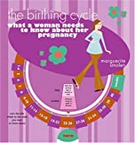 img - for The Birthing Cycle: What a Woman Needs to Know About Her Pregnancy book / textbook / text book