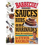 Barbecue Bible: Sauces, Rubs and Marinades, Bastes, Butters & Glazes [BARBECUE BIBLE... by