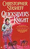 Quicksilver's Knight (0441002293) by Stasheff, Christopher