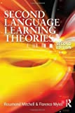 img - for Second Language Learning Theories (Arnold Publication) Second Edition 2nd edition by Myles, Florence, Mitchell, Rosamund (2004) Paperback book / textbook / text book
